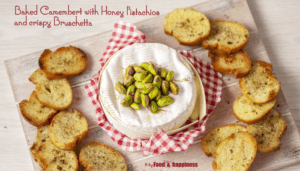 Baked Camembert with Honey Pistachios and crispy Bruschetta