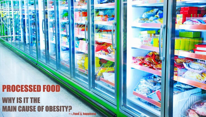 Processed food and why is it the main cause of obesity