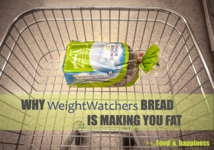 Why Weight Watchers bread is making you fat