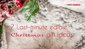 7 Last-minute edible Christmas gift ideas
