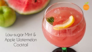 Low-sugar Mint & Apple Watermelon Cocktail + Video