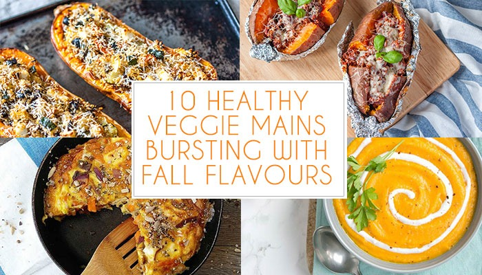 10 Healthy Veggie Mains bursting with Fall flavours!