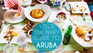 Your Culinary Guide to Aruba: local food & restaurants to try